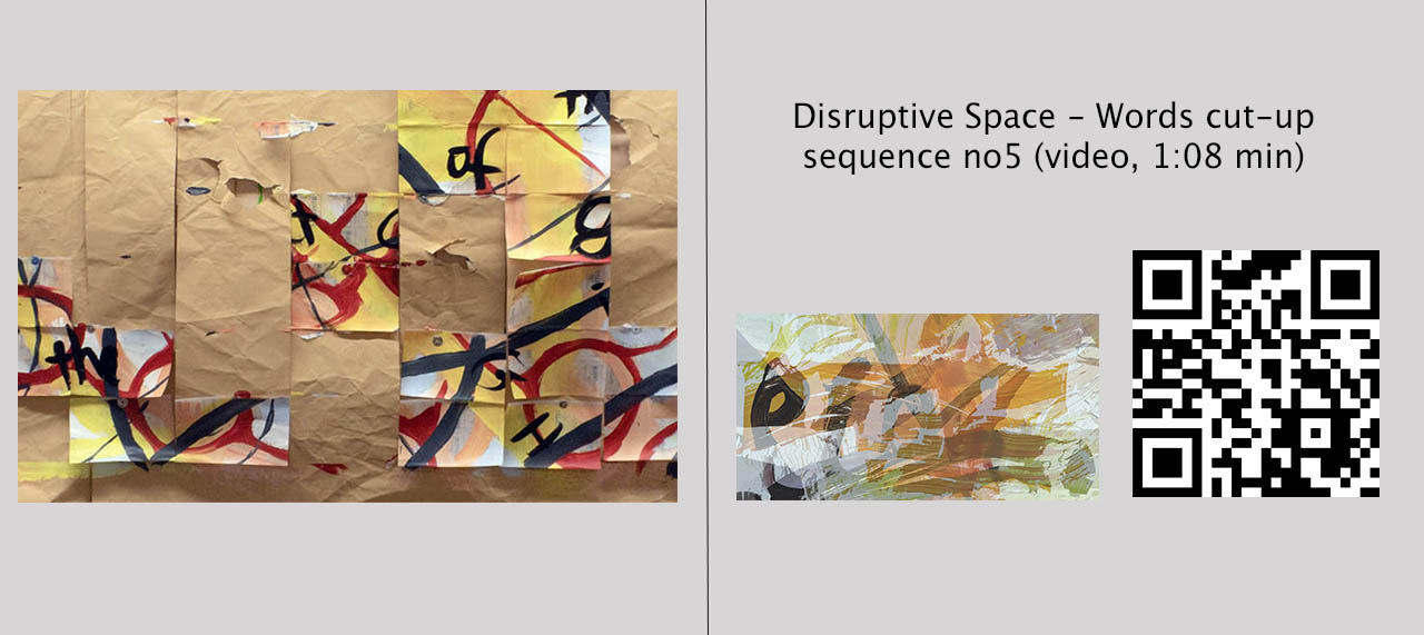 'Be Large -Leftover', 2019 (collage) and 'Disruptive Space - Words cut_up', 2019 (video)